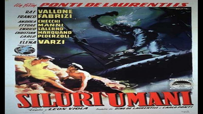 Siluri Umani --A. Leonviola,1954- Raf Vallone Franco Fabrizi Andrea Checchi Elena Varzi, Carlo Pedersoli)_