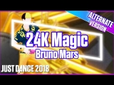 Just Dance 2018 | 24K Magic - Bruno Mars | Extreme version | Just Dance 2017 [Mod]