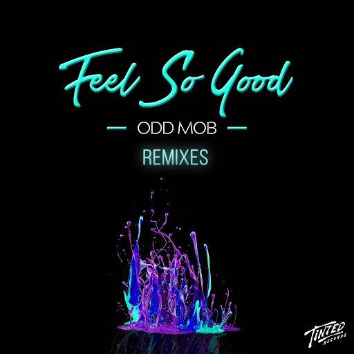 Odd Mob альбом Feel So Good (Remixes)