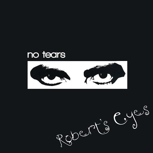 No Tears альбом Robert's Eyes