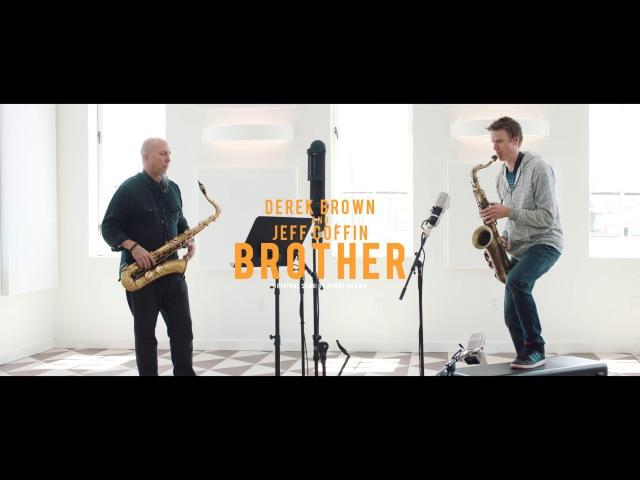 Derek Brown and Jeff Coffin | Brother
