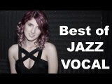 Jazz Vocal and Jazz Songs Glamorous - Full Album (Jazz Vocalist Female Jazz Vocals Music Playlist)