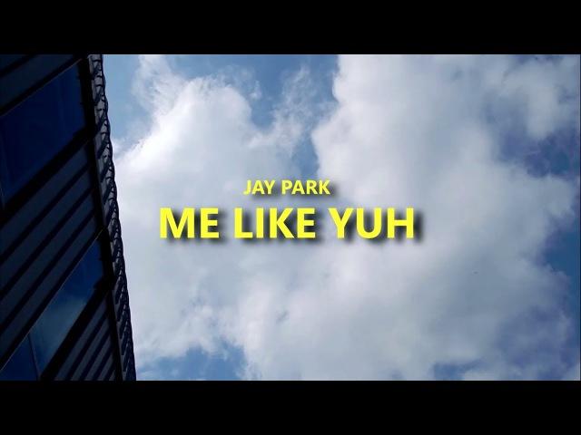 Jay Park - Me like yuh (Cover dance by Yuki)