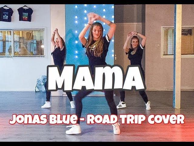 Jonas Blue - Mama - Road Trip TV cover - Easy Fitness Dance Choreography - Baile - Coreografia
