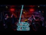 Cloud Maze live in Paris 2017