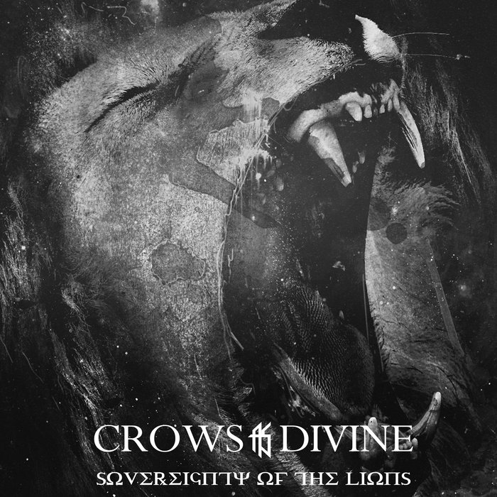 Crows As Divine - Sovereignty Of The Lions [EP] (2018)