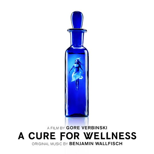Benjamin Wallfisch альбом A Cure for Wellness (Gore Verbinski's Original Motion Picture Soundtrack)