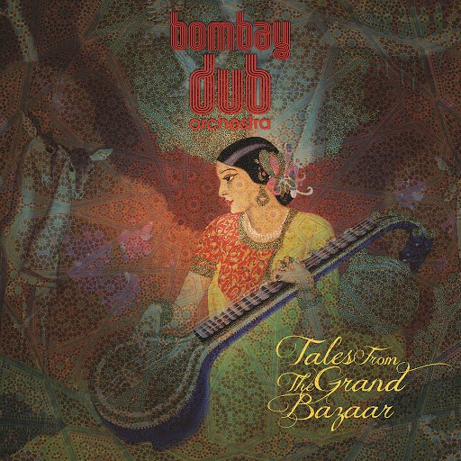Bombay Dub Orchestra альбом Tales from the Grand Bazaar