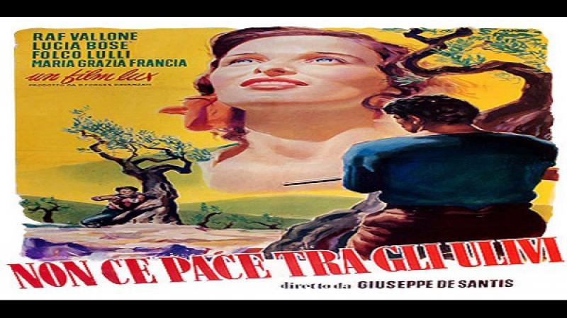 Giuseppe De Santis- Non Cé Pace Tra Gl Ulivi 1950 - Dante Maggio, Folco Lulli, Raf Vallone, Lucia Bosè - Ita Xvid