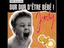 Jordy - Dur Dur D'etre Bebe (1992)