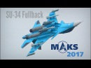 MAKS 2017 - SU-34 displays with ordnance - HD 50fps