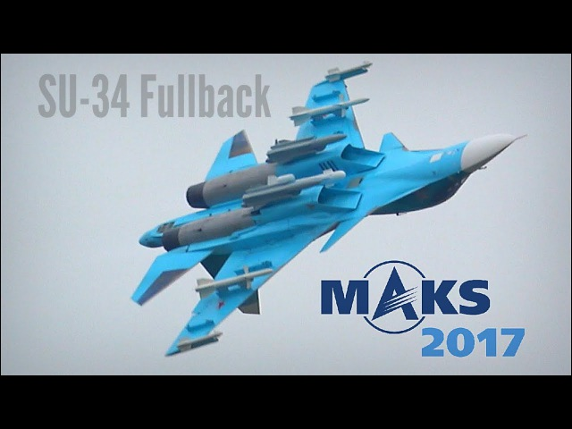 MAKS 2017 - SU-34 displays with ordnance - HD 50fps