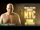 Bellator MMA NYC 'Fedor Returns' Behind the Fighter Spike Sports