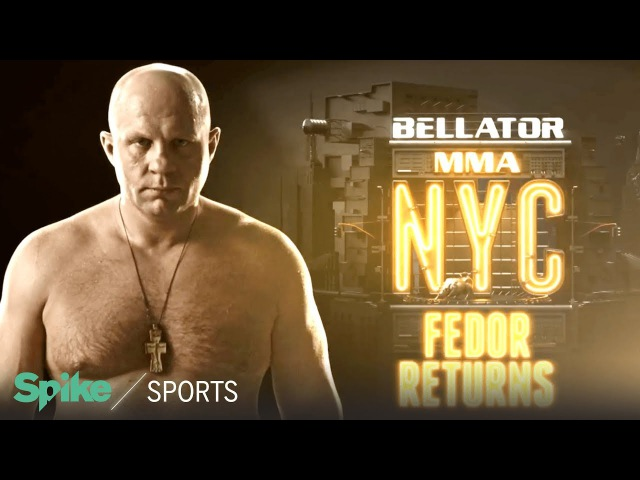 Bellator MMA NYC Fedor Returns Behind the Fighter | Spike Sports