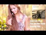 Alternate High  You Are Not Alone (Original Mix) VERSE (Equinox)