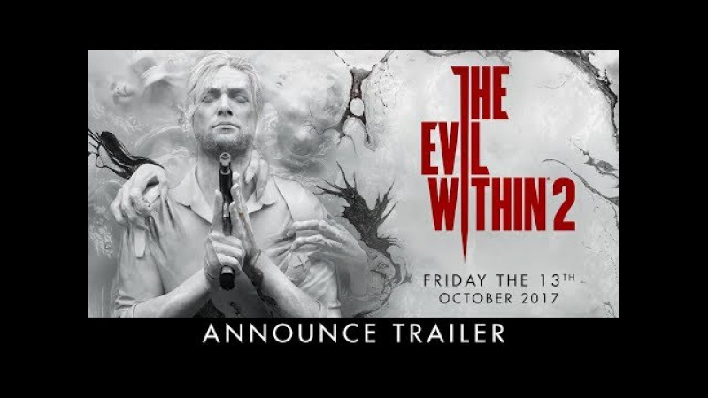 The Evil Within 2, BE3, E3, E3 2017 PROGAMEPLAY