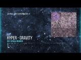 Hyper - GRAVITY (3D Stas Remix)_HD.mp4