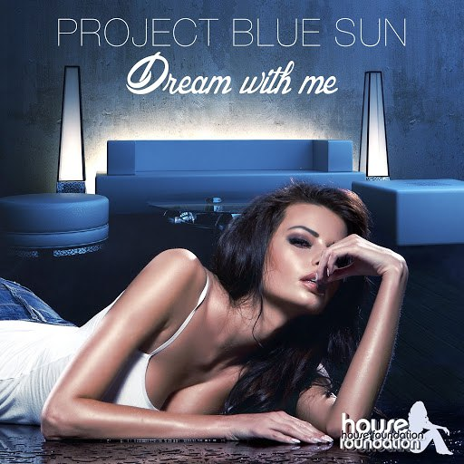Project Blue Sun альбом Dream with Me