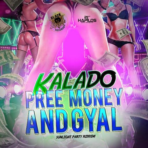 Kalado альбом Pree Money & Gyal