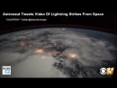 Astronaut Tweets Video Of Lightning Strikes From Space - Raw Video