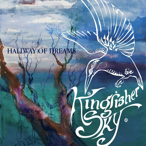 Kingfisher Sky альбом Hallway of Dreams