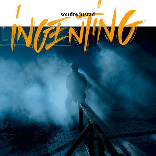 Sondre Justad альбом Ingenting