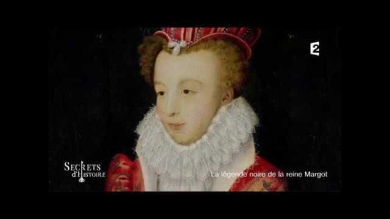 Secrets d'Histoire - La légende noire de la Reine Margot (Intégrale)