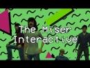 The Miser Interactive teaser