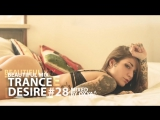 Trance Desire #28 _ Best of Vocal, Melodic, Balearic Trance _ Mixed by Oxya