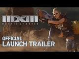 MXM Official Launch Trailer