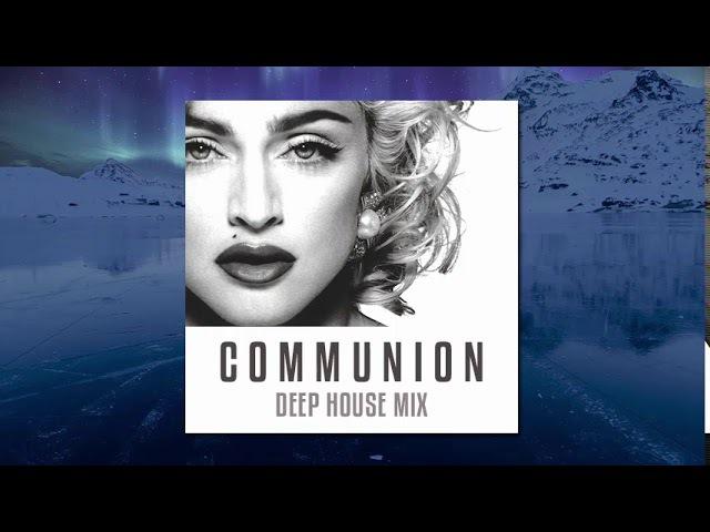 Madonna - Communion (Deep House Mix)