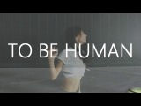To Be Human - @SIA @LABRINTH A Dance Concept by Josh Ditto