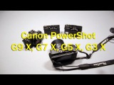 Canon PowerShot G9 X, G7 X, G5 X, G3 X