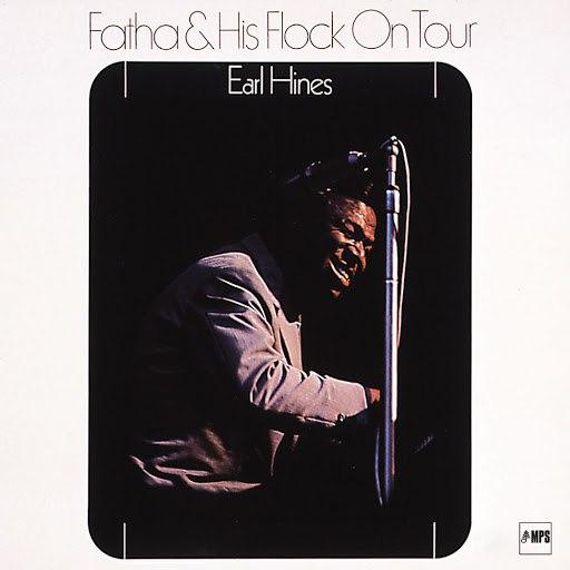 Earl Hines альбом Fatha & His Flock on Tour