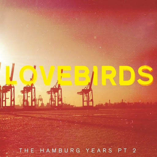 Lovebirds альбом The Hamburg Years EP, Pt. 2