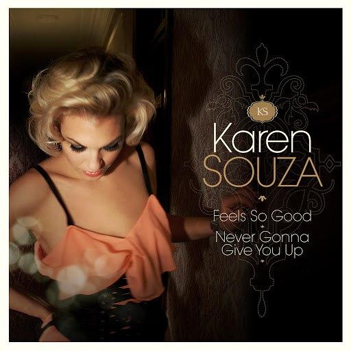 Karen Souza альбом Feels so Good / Never Gonna Give You Up