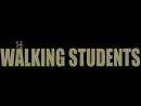 The Walking Students 1 сезон 1 серия