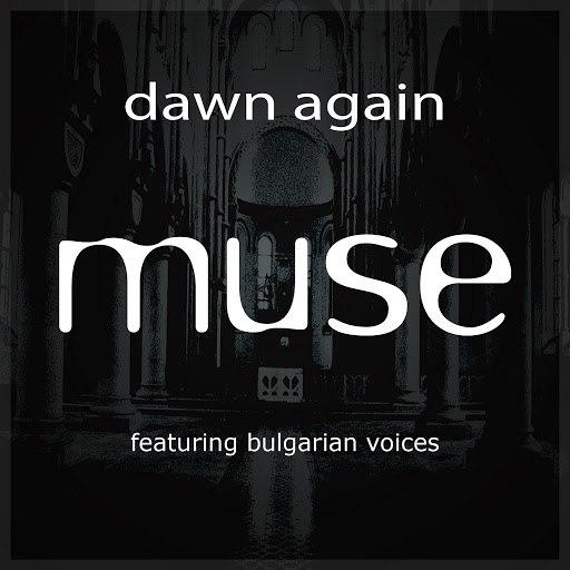 Muse альбом Dawn Again