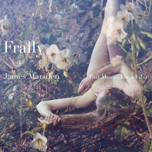 Frally альбом Exit Music (For a Film) [feat. James Marsden]