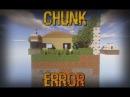 карта на прохождение (minecraft) Chunk Error с модами