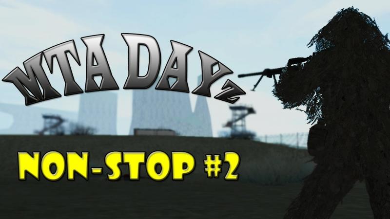 Mta Dayz Non Stop [2]