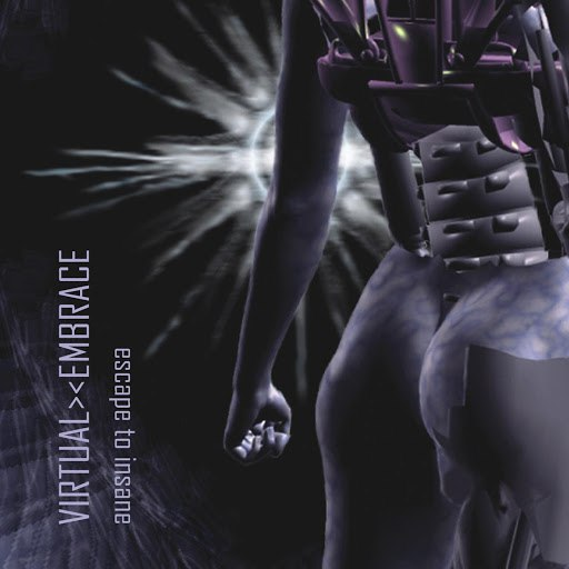Virtual Embrace альбом Escape to Insane (limited bonus disc)