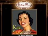 Kay Starr - The House Is Haunted (By the Echo of Your Last Good-Bye)