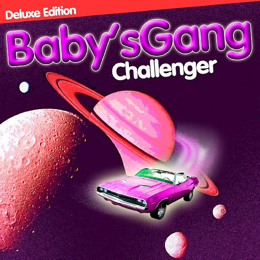 Baby's Gang альбом Challenger (Deluxe Edition)