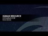 Human Resource - Dominator (RAM Remix)