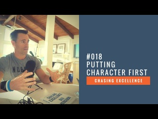 Putting Character First    Chasing Excellence with Ben Bergeron    Ep#018