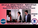 Web series Ep #24 How to express Feelings in French - Season 2 Oh La La Speak French, Paris Style