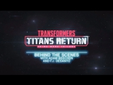 Transformers: Titans Return | Behind the Scenes with FJ DeSanto & Adam Beechen