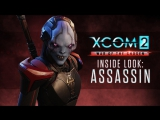 XCOM 2: War of the Chosen - Assassin Trailer