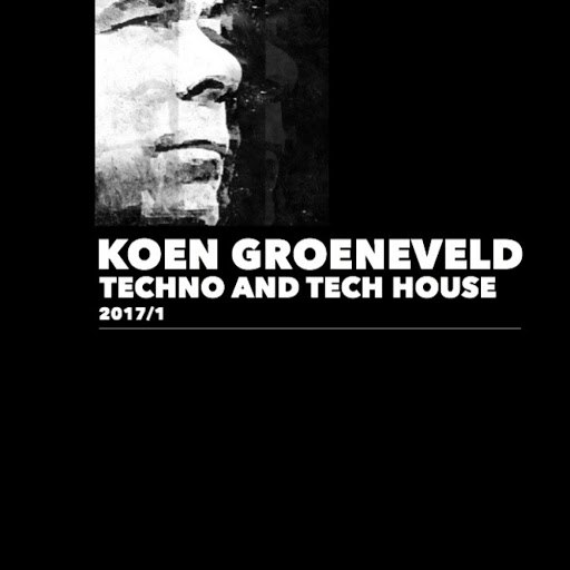Koen Groeneveld альбом Techno and Tech House 2017/1